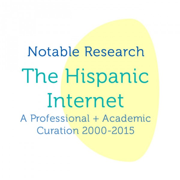 The Hispanic Internet: Notable Research